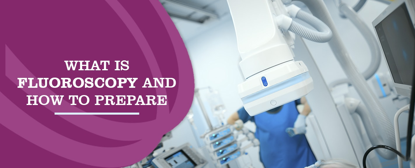 What is a fluoroscopy and how to prepare