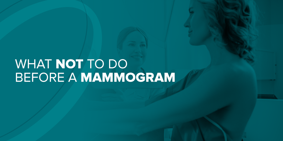 What Not to do Before a Mammogram