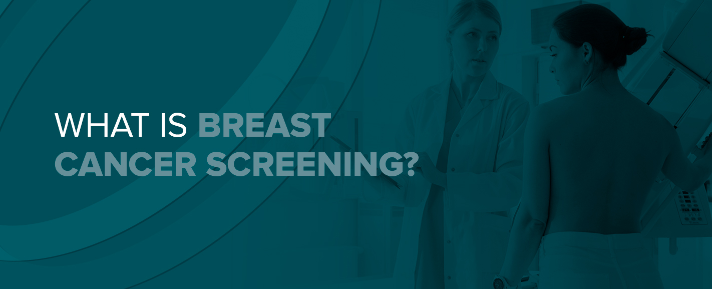 What Is Breast Cancer Screening?